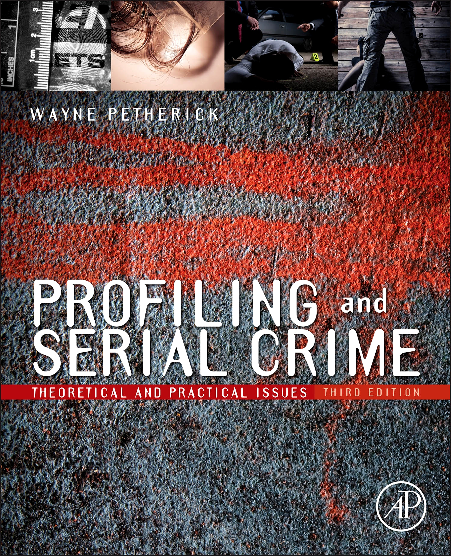 Profiling and Serial Crime - 3rd Edition